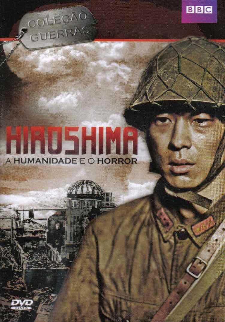 Hiroshima: A Humanidade e o Horror – Dublado (2005)