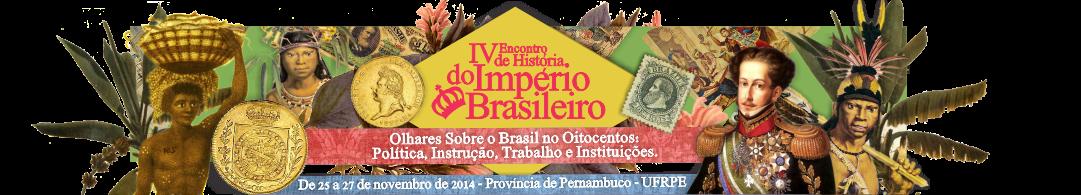 IV Encontro de História do Império Brasileiro