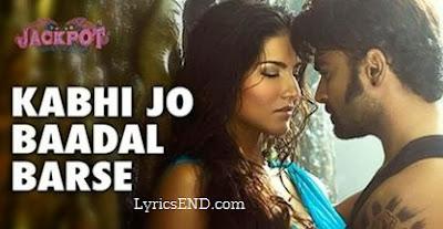 Kabhi Jo Baadal Barse Lyrics - Jackpot Song - Arijit Singh