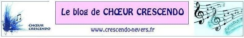www.crescendo-nevers.fr   -    Le blog de 'Choeur Crescendo'