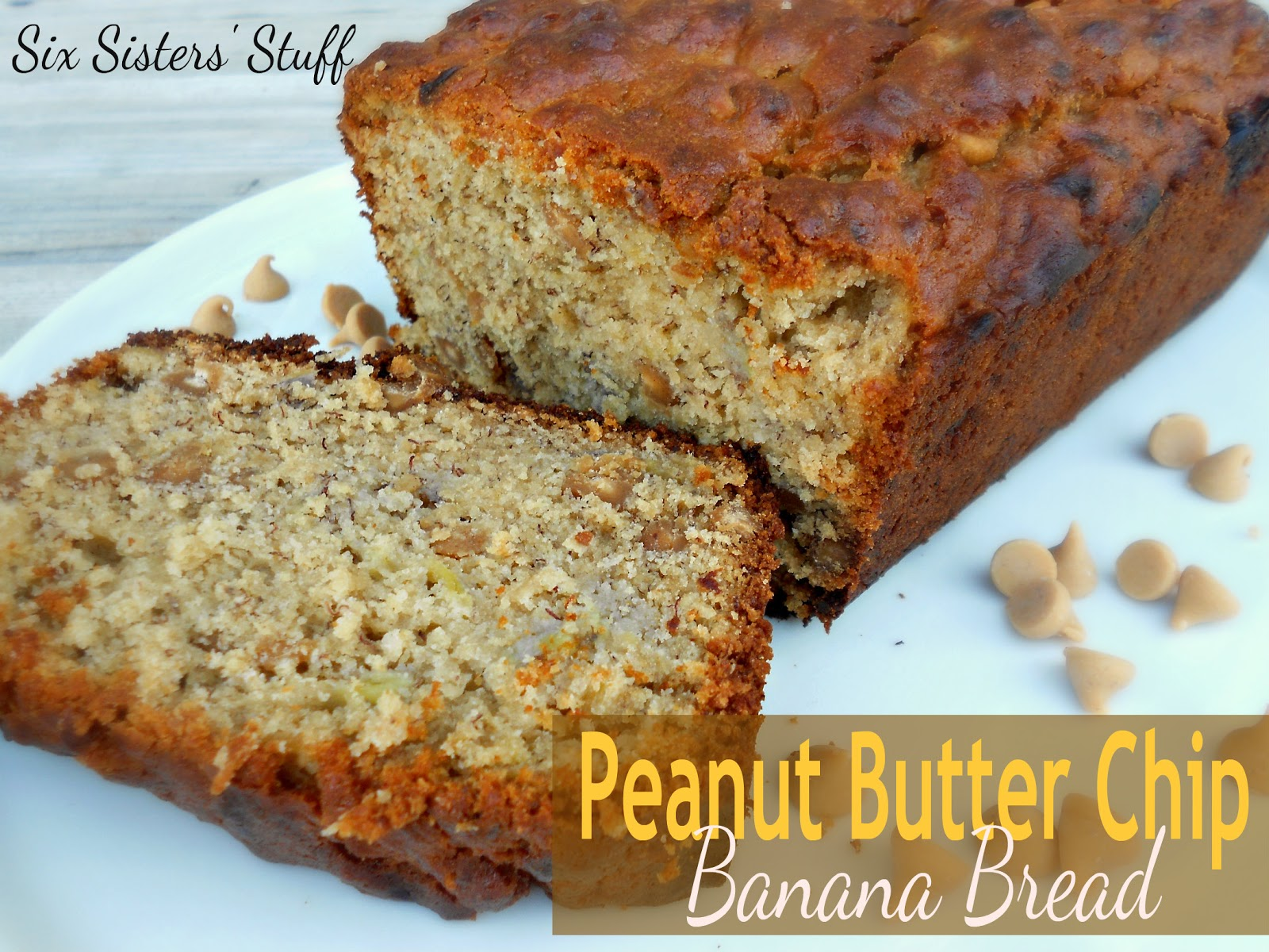 Peanut Butter Chip Banana Bread | Six Sisters' Stuff
