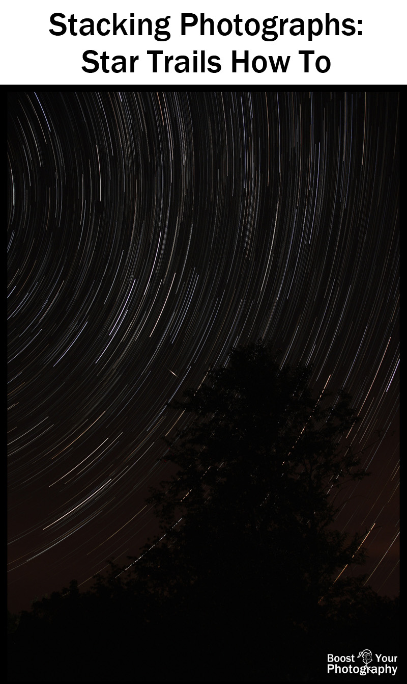 Stacking Photographs: how to capture star trails and more | Boost Your Photography