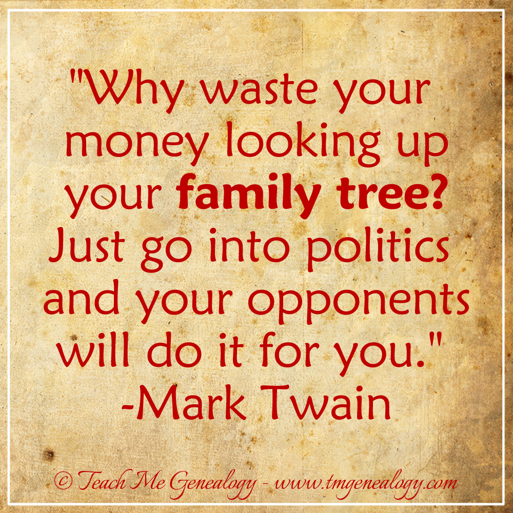 Mark Twain Quotes Mark Twain Quote About Your Family Tree & Politics  Teach Me