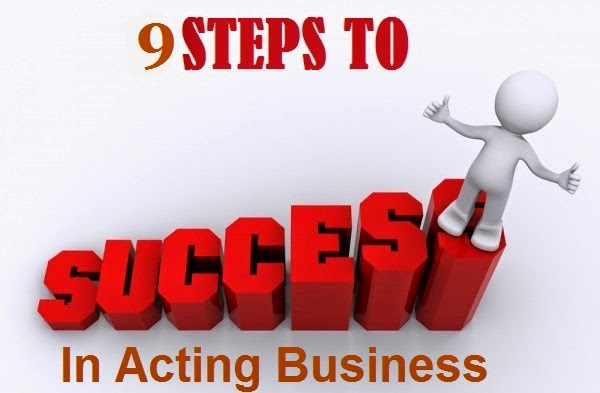 9 steps to success in acting business