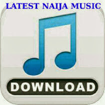 Download Latest naija Songs