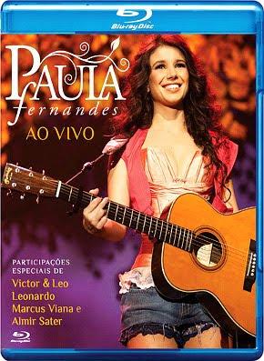 Filme Paula Fernandes - Ao Vivo BDRip XviD e RMVB Nacional