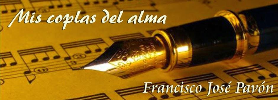 Mis Coplas del Alma. Francisco José Pavón