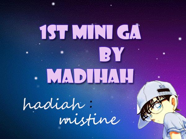 http://madihahdaisy.blogspot.com/2014/03/1st-mini-ga-by-madihah.html