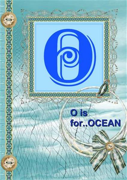 O..is for OCEAN..