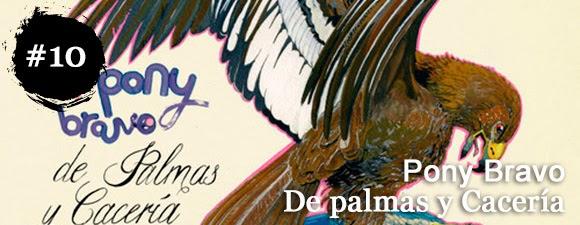 Pony Bravo - De palmas y caceria