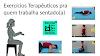 Exercícios Terapêuticos pra quem trabalha sentado(a)