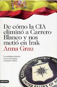 """El 11-M en el libro """"De cómo la CIA eliminó a Carrero Blanco y nos metió en Irak"""" Ediciones Destino"""