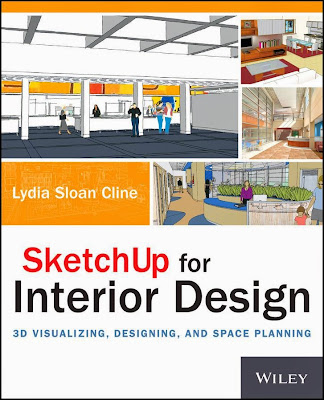 SketchUp for Interior Design: 3D Visualizing, Designing, and Space Planning - Free Ebook Download