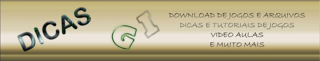 Dicas GI - Dicas para jogos, download de arquivos e muito mais!