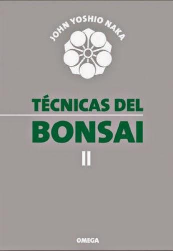 Técnicas del Bonsai (Guías del naturalista-bonsai) de Naka, John Yoshio