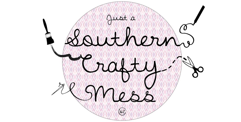 Just a Southern Crafty Mess