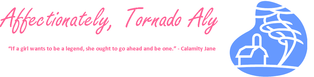 Affectionately, Tornado Aly