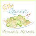 Queen of Brussels Sprouts