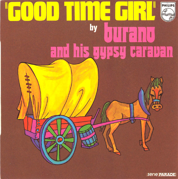 Burano And His Gypsy Caravan Good Time Girl