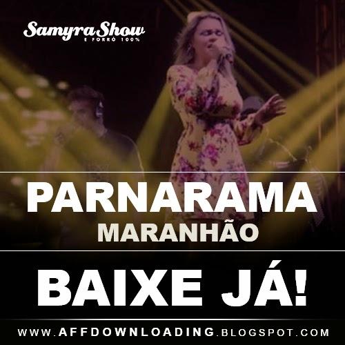 Baixar - Samyra Show & Forró 100% - Parnarama - MA - 10.04.2015