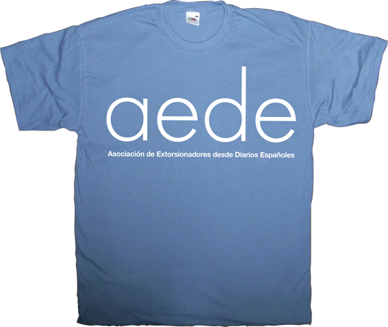 aede internet 2.0 freedom google useless spanish media useless spanish politics corruption t-shirt ephemeral-t-shirts