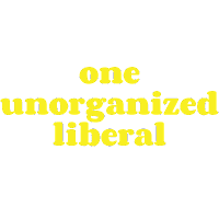 one unorganized liberal
