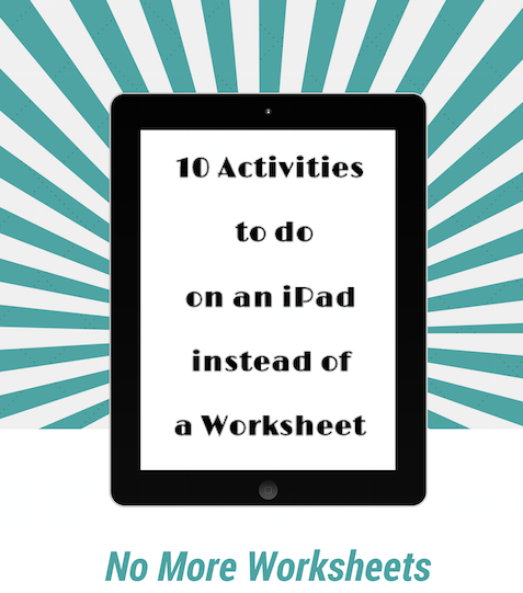 10 Activities to do on an iPad instead of a Worksheet