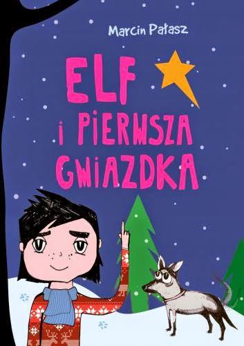 Marcin Pałasz. Elf i pierwsza gwiazdka.