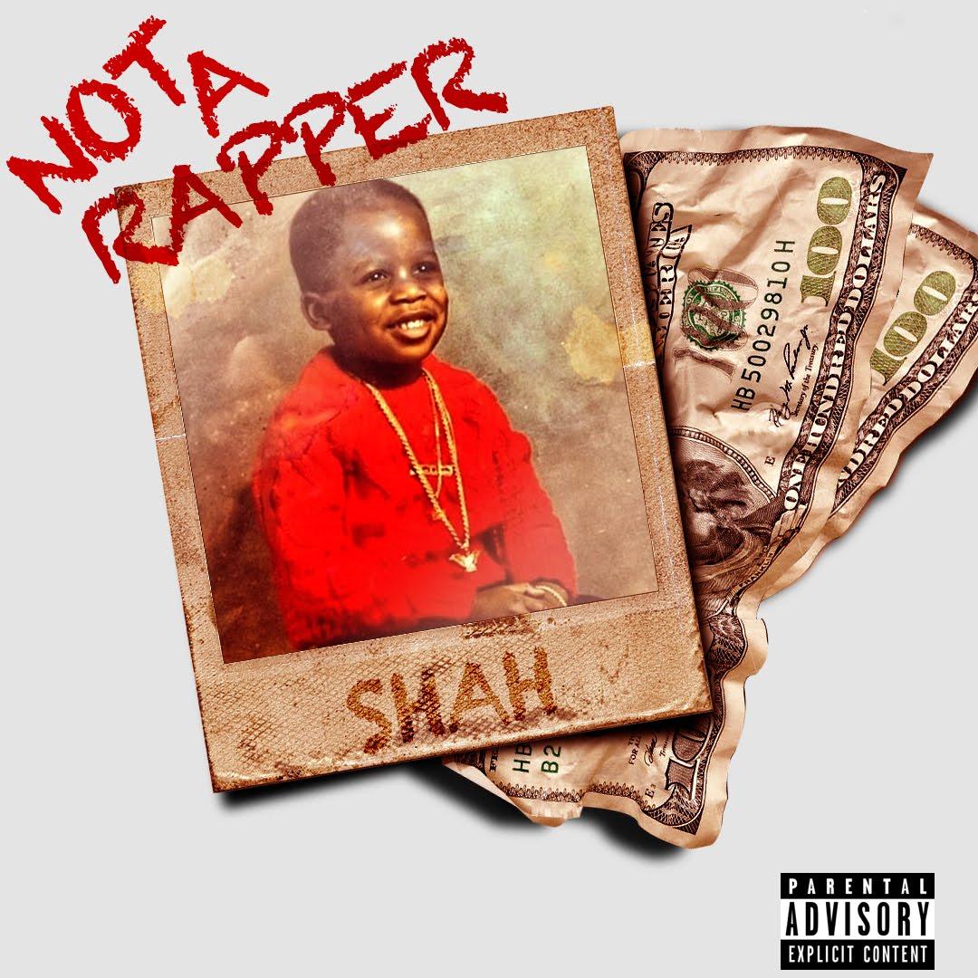 SHAH – Not A Rapper | @_IamShah