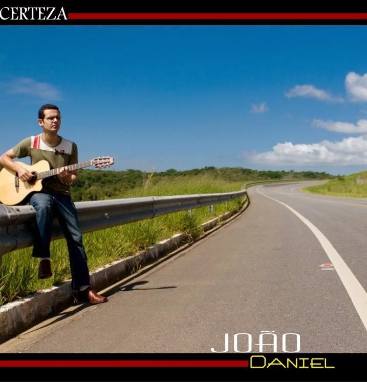disco Certeza - músico joão daniel , mpb gospel, gospel, voz violao, calmo sereno e tranquilo