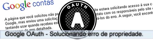 Google OAuth - Solucionar erro de propriedade.