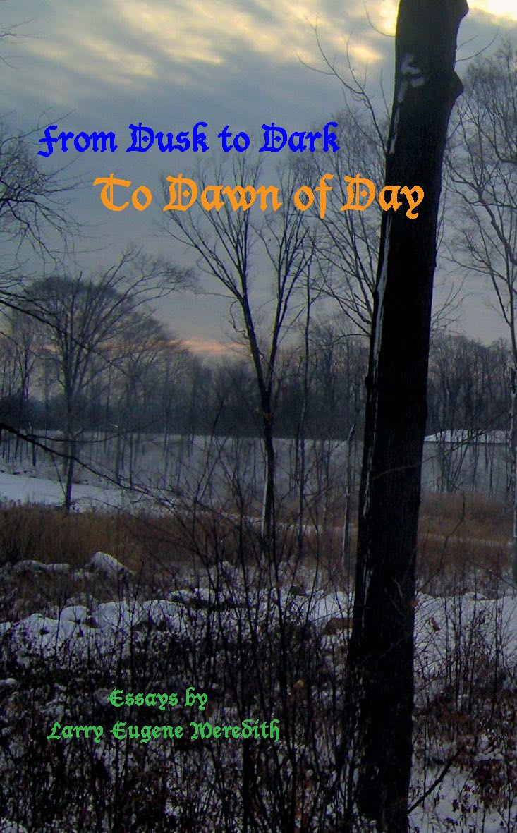 FROM DUSK TO DARK TO DAWN OF DAY