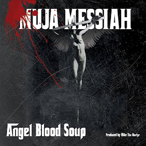 Muja Messiah - Angel Blood Soup