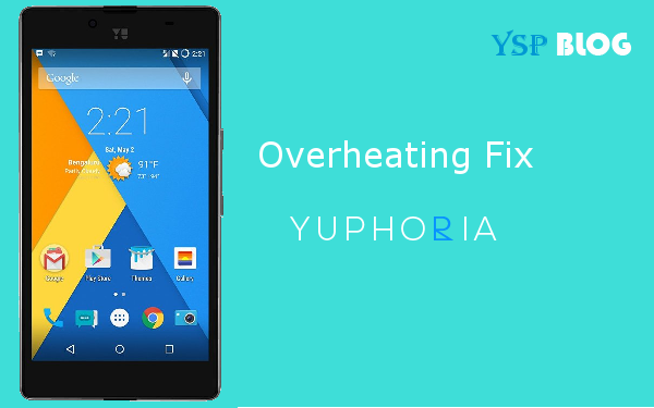 Yuphoria Overheating Solution