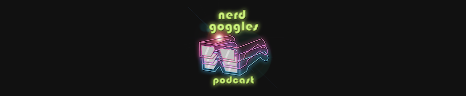 Nerd Goggles Podcast