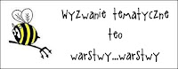 http://diabelskimlyn.blogspot.com/2014/05/wyzwanie-tematyczne-warstwowo.html