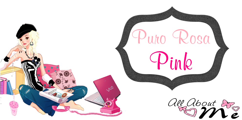 Puro Rosa  Pink