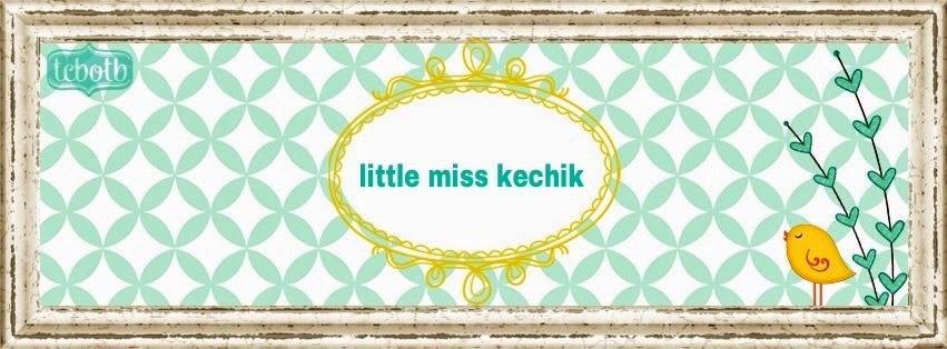 Little Miss Kechik