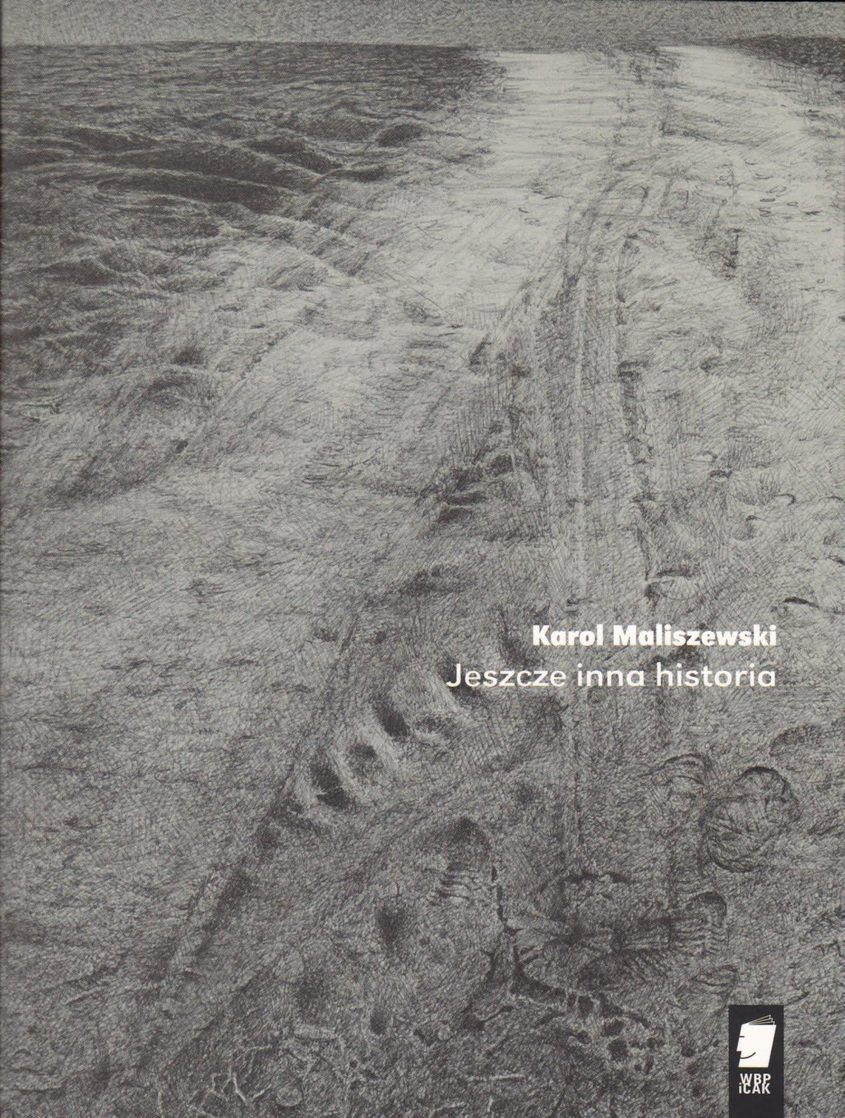 """Karol Maliszewski - """"Jeszcze inna historia"""""""