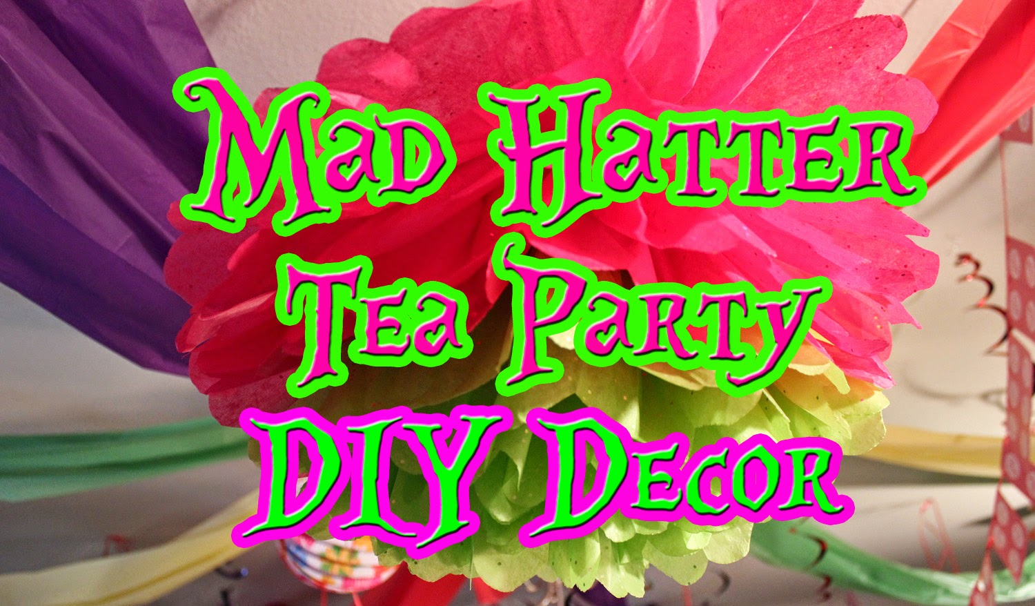 The disney diner diy mad hatter tea party decorating on a - Mad hatter tea party decoration ideas ...