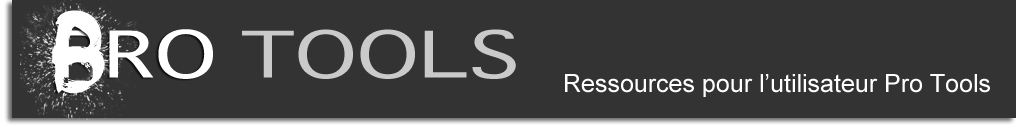 Brotools, trucs et astuces pour l'utilisateur Pro Tools