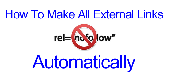 How To Make All External Links NoFollow Automatically