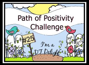 DT Delight at Path of Positivity Challenge #25