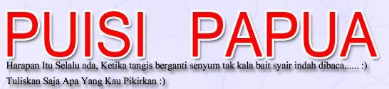Kumpulan Puisi Papua,  Catatan, Curahan