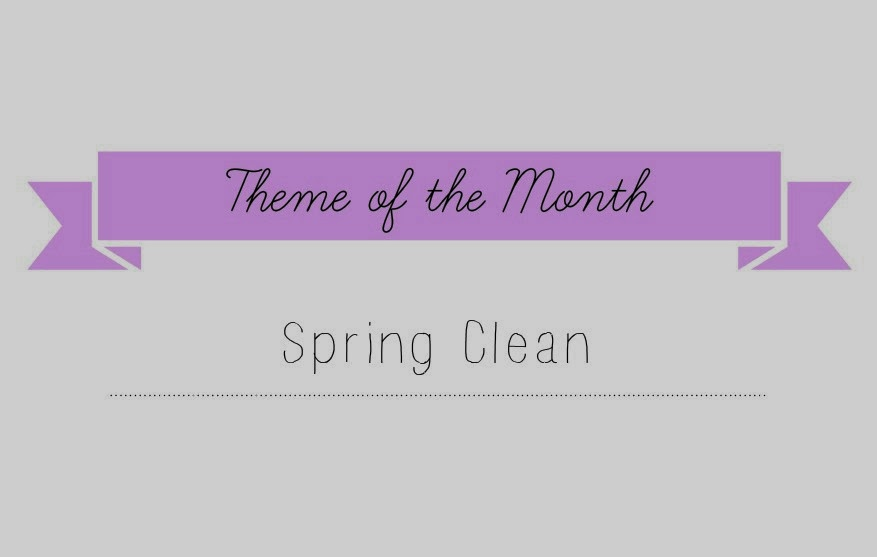 Miss bella blogs theme of the month spring clean What month is spring cleaning