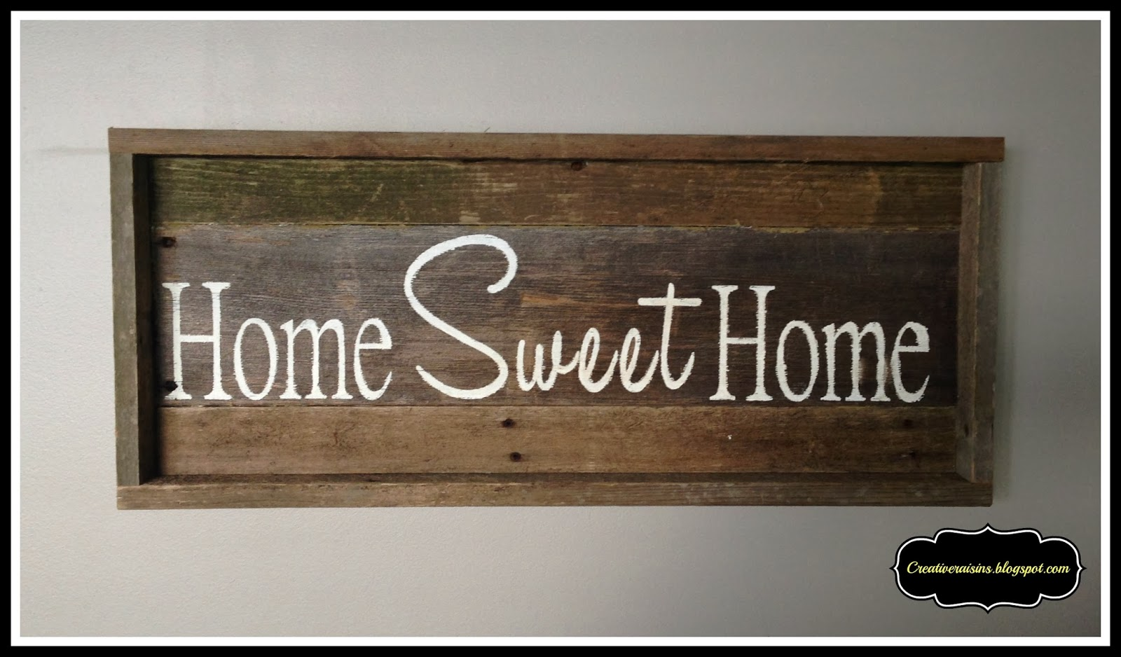 Creative raisins barnwood home sweet home and a little for Sign decoration