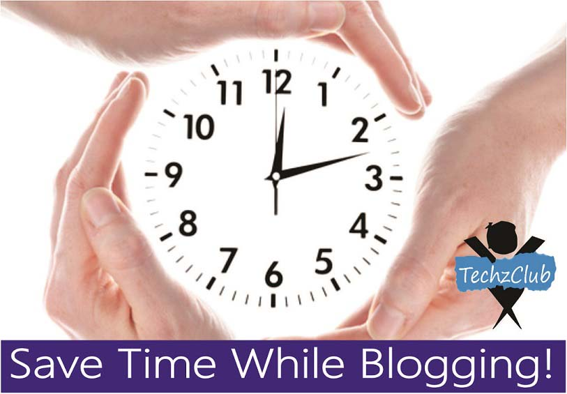 Useful Tools to Help Save Time When Blogging !