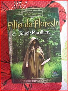 Filha da Floresta * Juliet Marillier
