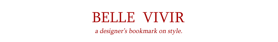 BELLE VIVIR -Decorating Ideas, Interior Design Inspirations and Fashion Latest.