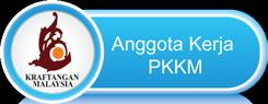ANGGOTA KERJA PKKM
